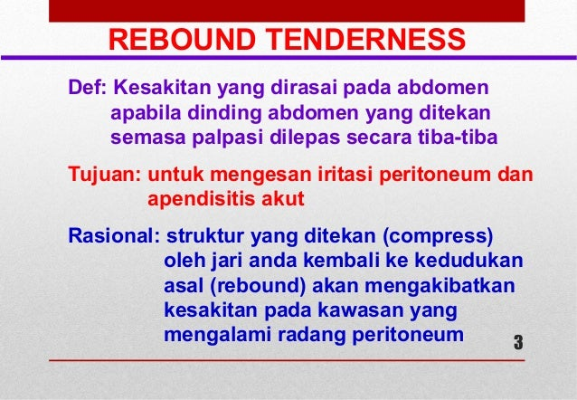 REBOUND TENDERNESS, ROVSING'S SIGN, FLUID THRILL,SHIFTING ...  REBOUND TENDERN...
