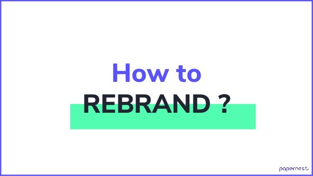 How to REBRAND ?
