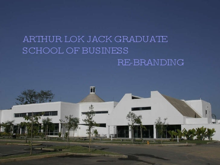 ARTHUR LOK JACK GRADUATE SCHOOL OF BUSINESS   RE-BRANDING