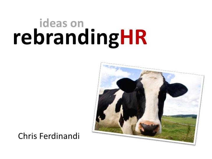 ideas on rebrandingHR    Chris Ferdinandi