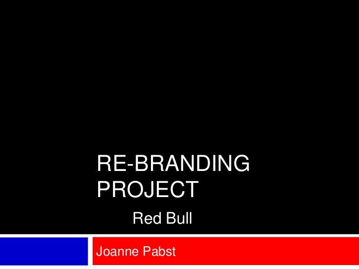 Re-branding projectRed Bull<br />Joanne Pabst<br />