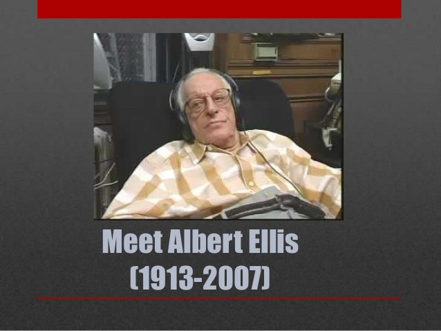 albert ellis rebt This was the birth of rational emotive behavioral therapy (rebt), a form of cognitive behavioral therapy pioneered by ellis cognitive behavioral therapy cognitive behavioral therapy (cbt) is widely utilized today, but it did not emerge as a popular psychological method until albert ellis, and other early pioneers began to.