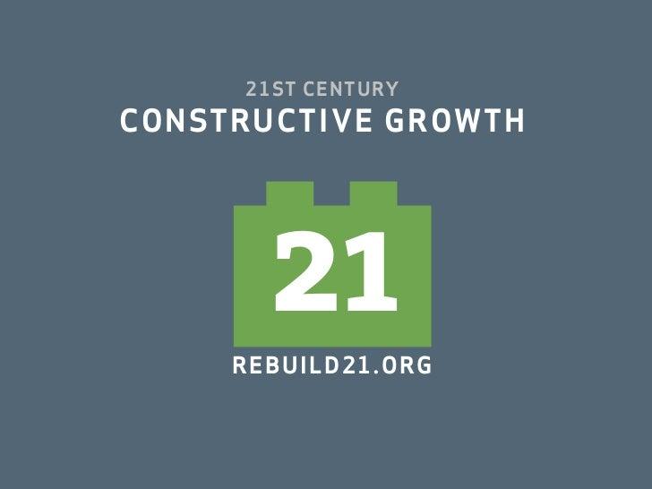 21ST CENTURYCONSTRUCTIVE GROWTH        21     R EB UIL D 2 1. O R G