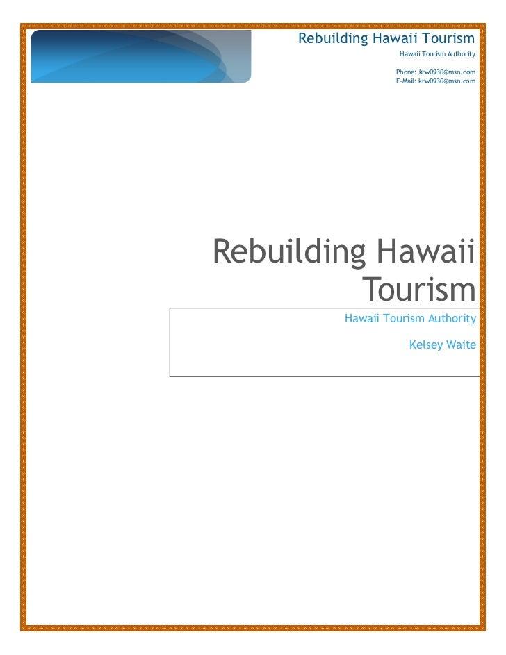 Rebuilding Hawaii Tourism                     Hawaii Tourism Authority                    Phone: krw0930@msn.com          ...