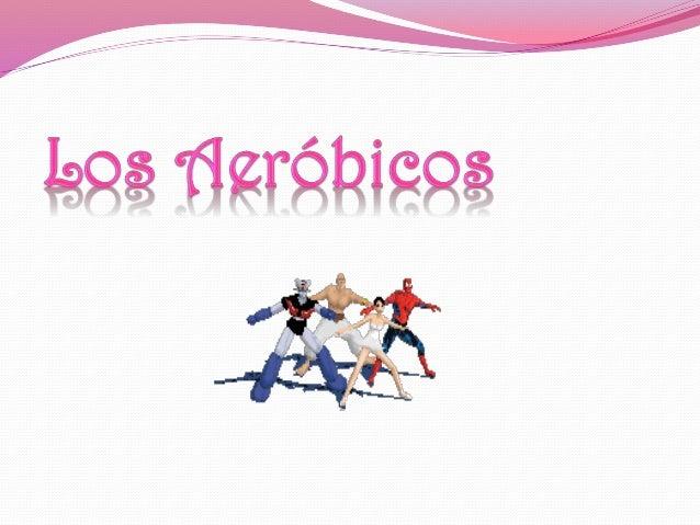 El aerobic es un tipo de ejercicio físico eficaz que se realiza al son de la música. Además de aumentar la energía, se ent...