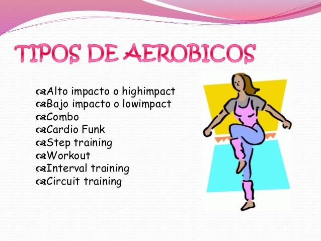 De alto impacto o highimpact Se hace hincapié en el trabajo cardiovascular, los pies pierden contacto con el suelo y el ce...