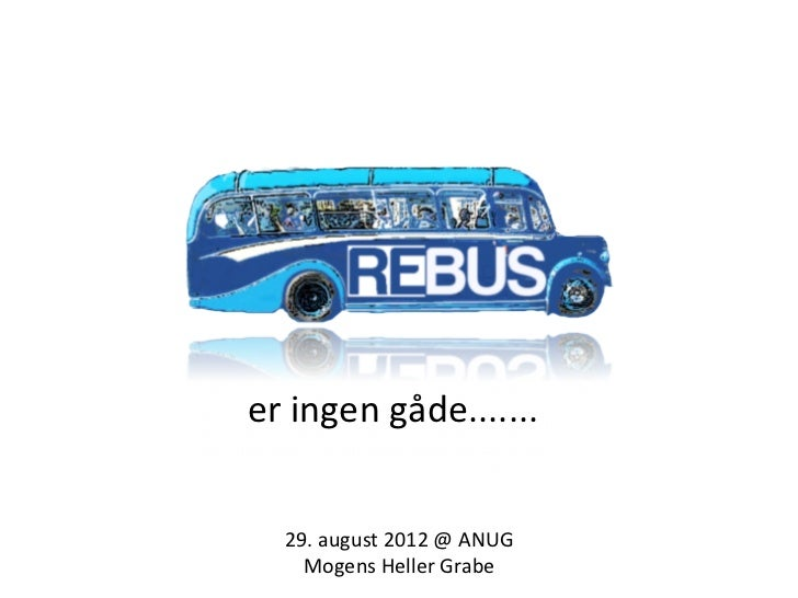 er ingen gåde.......    29. august 2012 @ ANUG      Mogens Heller Grabe