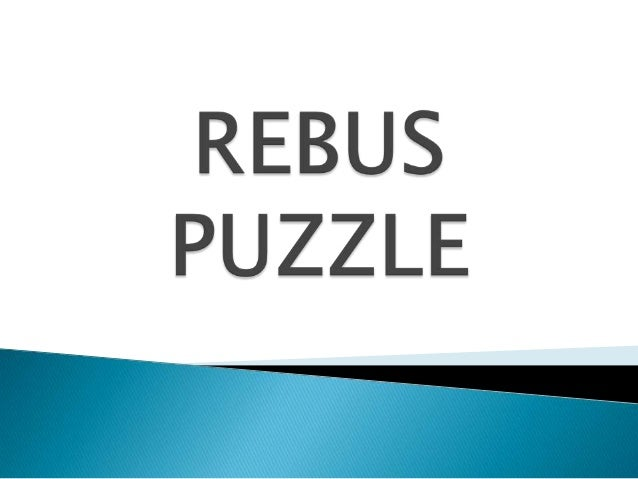 "- The word Rebus comes from Latin and it means ""of thing"". - Rebus puzzle is a kind of word puzzle that consisting of pict..."