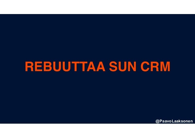 REBUUTTAA SUN CRM @PaavoLaaksonen