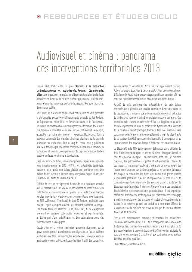 1 une édition Depuis 1991, Ciclic édite le guide Soutiens à la production cinématographique et audiovisuelle.Régions, Dép...