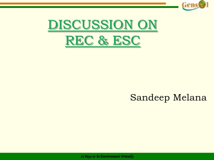 DISCUSSION ON REC & ESC<br />SandeepMelana<br />