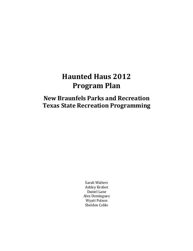 Haunted Haus 2012        Program PlanNew Braunfels Parks and RecreationTexas State Recreation Programming             Sara...
