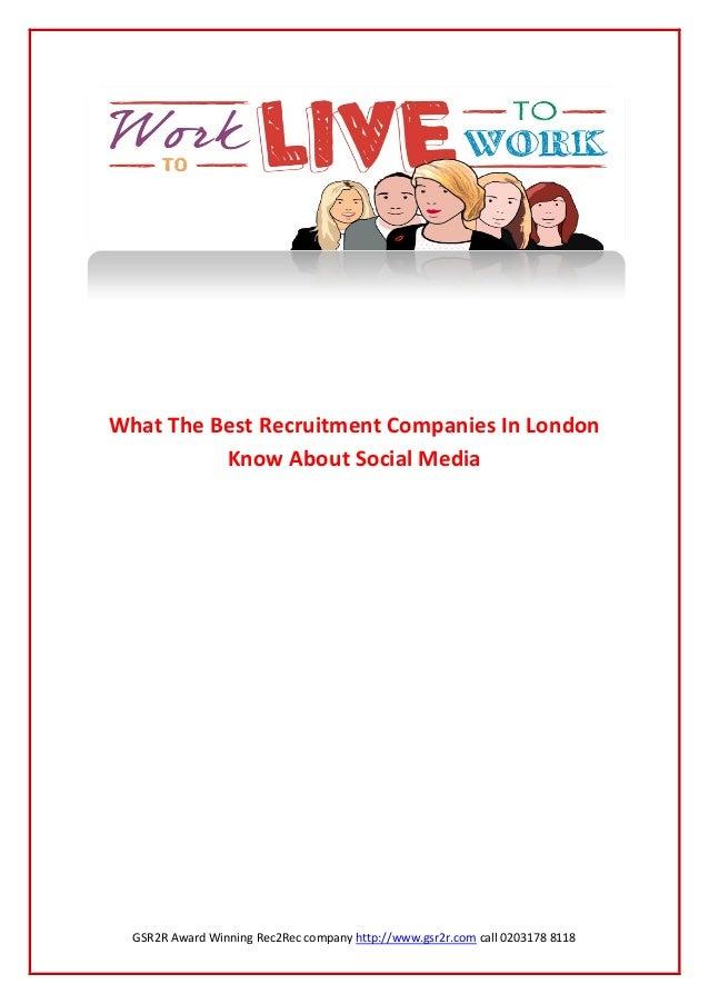 GSR2R Award Winning Rec2Rec company http://www.gsr2r.com call 0203178 8118What The Best Recruitment Companies In LondonKno...