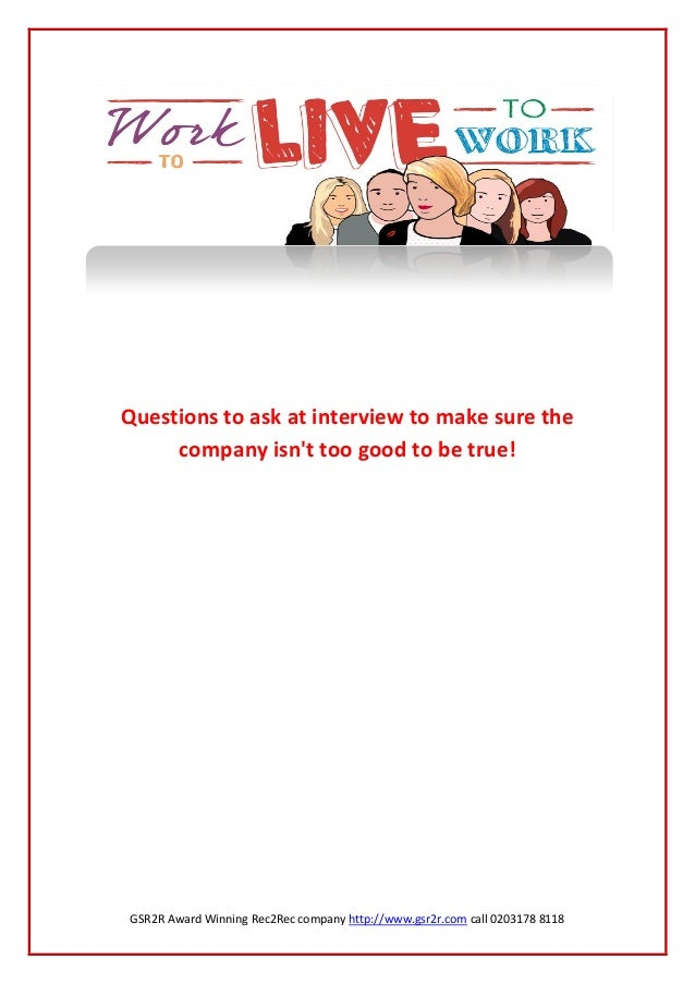GSR2R Award Winning Rec2Rec company http://www.gsr2r.com call 0203178 8118Questions to ask at interview to make sure theco...