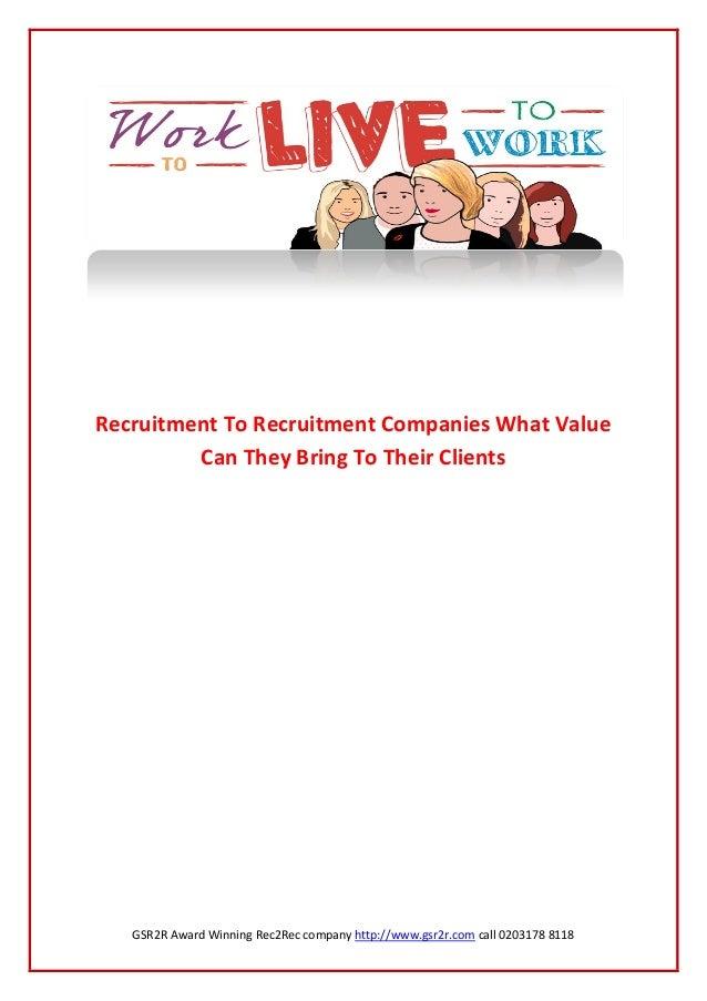 GSR2R Award Winning Rec2Rec company http://www.gsr2r.com call 0203178 8118Recruitment To Recruitment Companies What ValueC...