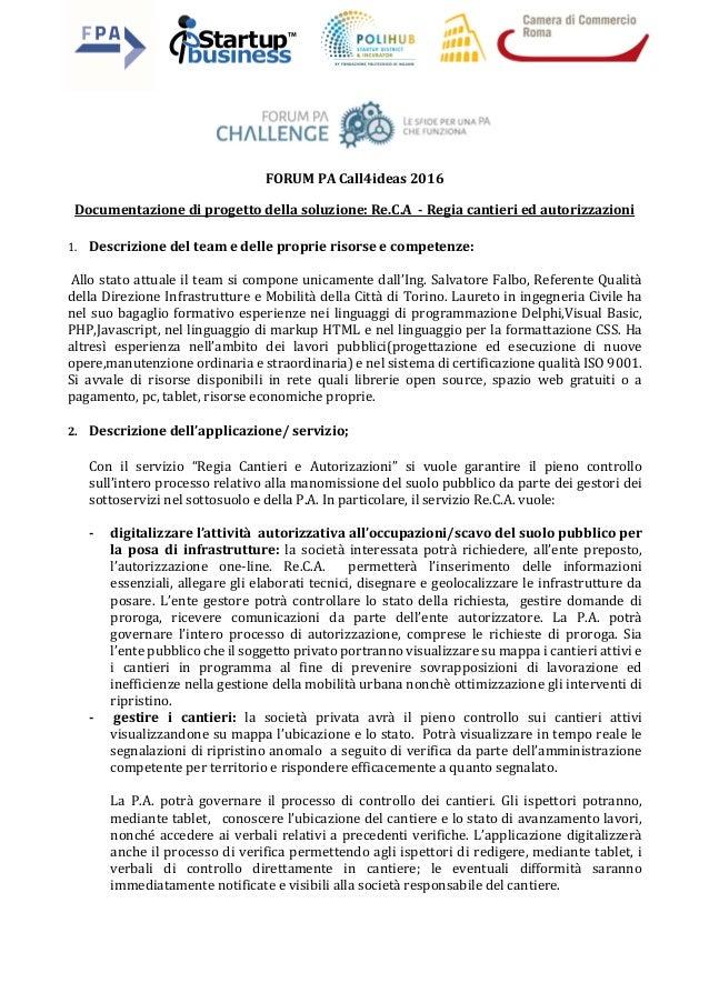 FORUM PA Call4ideas 2016 Documentazione di progetto della soluzione: Re.C.A - Regia cantieri ed autorizzazioni 1. Descrizi...