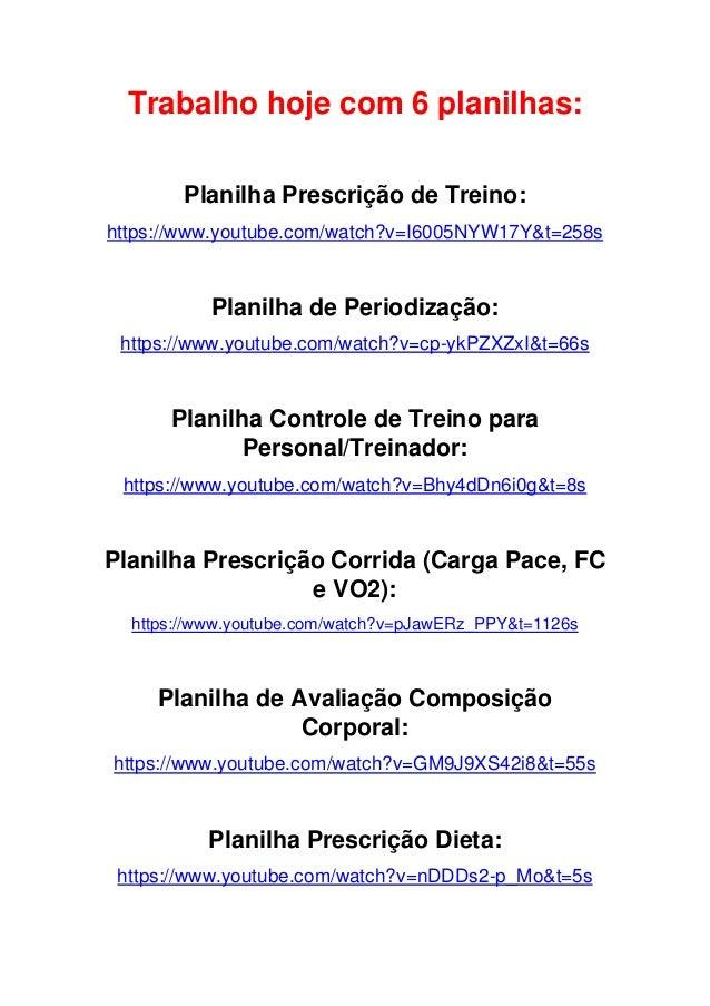 Trabalho hoje com 6 planilhas: Planilha Prescri��o de Treino: https://www.youtube.com/watch?v=I6005NYW17Y&t=258s Planilha ...