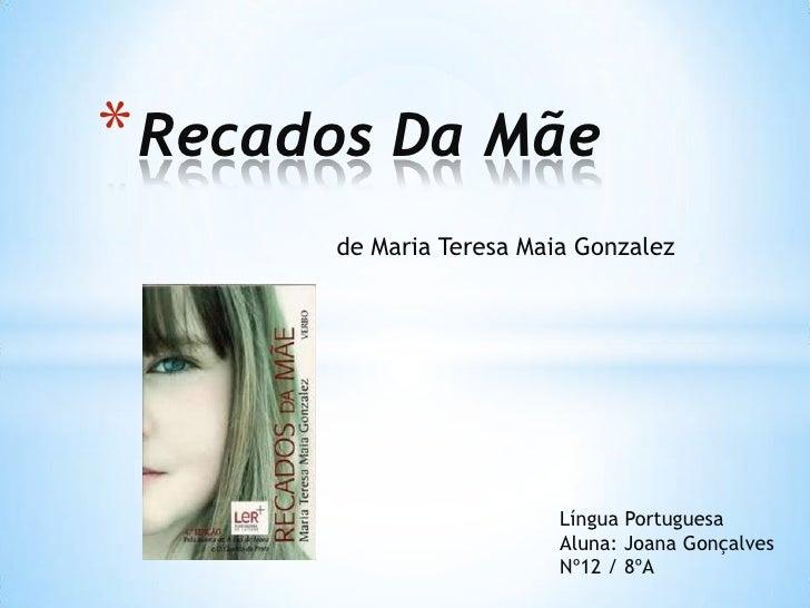 * Recados Da Mãe       de Maria Teresa Maia Gonzalez                          Língua Portuguesa                          A...