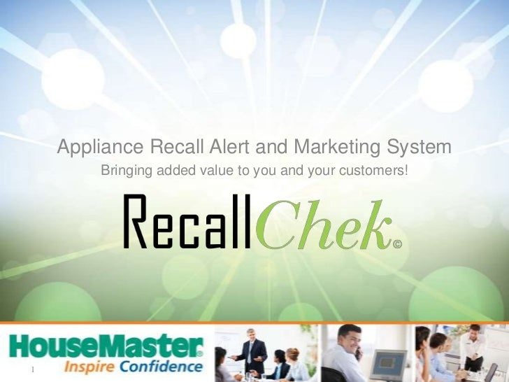 Appliance Recall Alert and Marketing System<br />Bringing added value to you and your customers!<br />1<br />