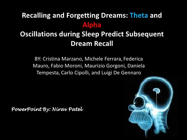 Recalling and Forgetting Dreams: Theta and                       Alpha   Oscillations during Sleep Predict Subsequent     ...