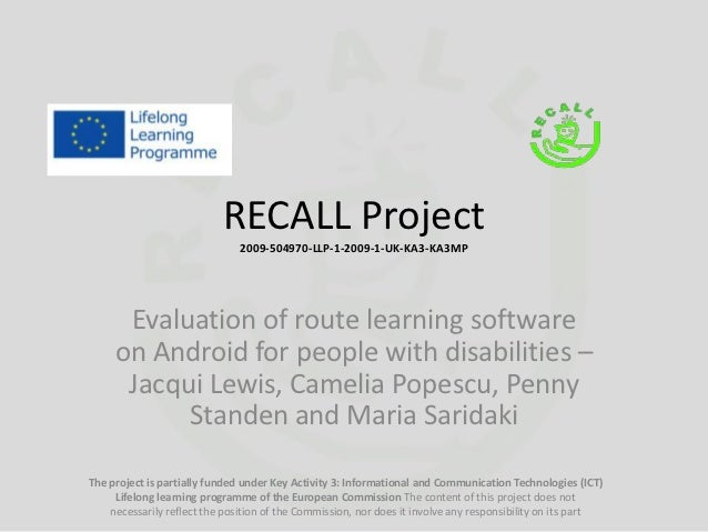RECALL Project                               2009-504970-LLP-1-2009-1-UK-KA3-KA3MP      Evaluation of route learning softw...