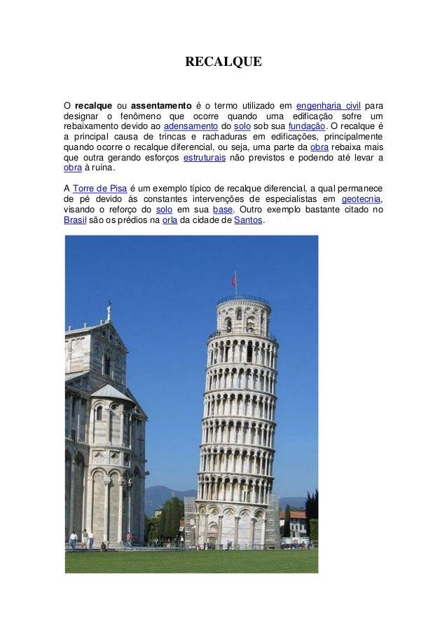 RECALQUEO recalque ou assentamento é o termo utilizado em engenharia civil paradesignar o fenômeno que ocorre quando uma e...
