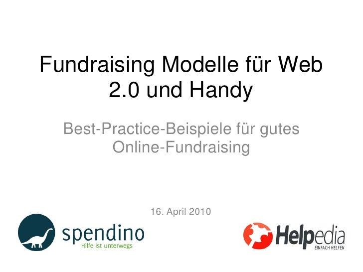 Fundraising Modelle für Web       2.0 und Handy   Best-Practice-Beispiele für gutes         Online-Fundraising            ...