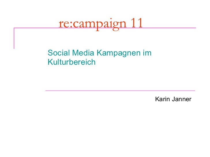 re:campaign 11 Social Media Kampagnen im Kulturbereich Karin Janner