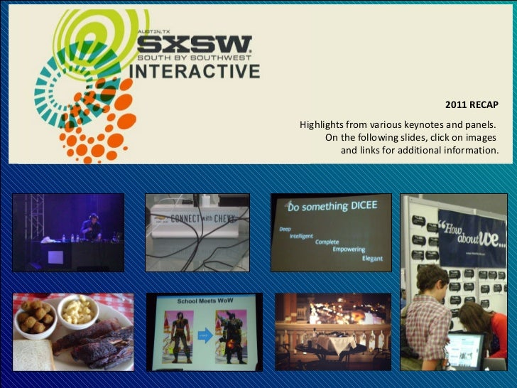 March 9-13, 2011 2011 RECAP Highlights from various keynotes and panels.  On the following slides, click on images  and li...