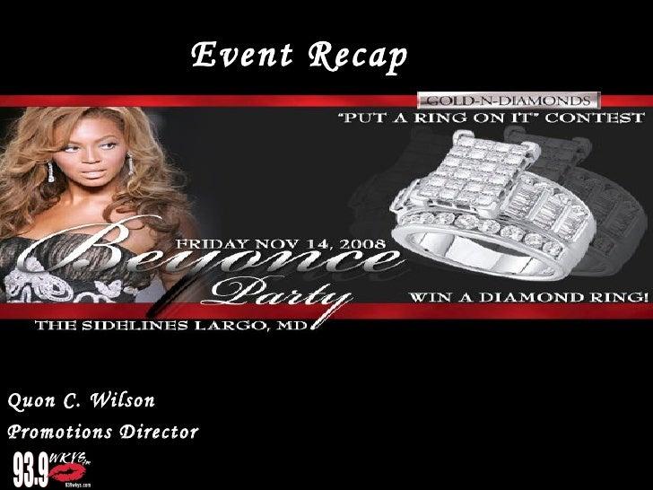 Event RecapEvent Recap Quon C. Wilson Promotions Director