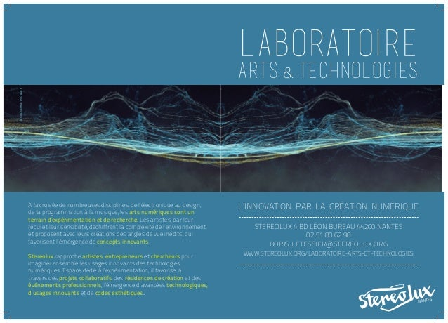 LABORATOIRE arts & technologies l'innovation par la création numériqueA la croisée de nombreuses disciplines, de l'électro...