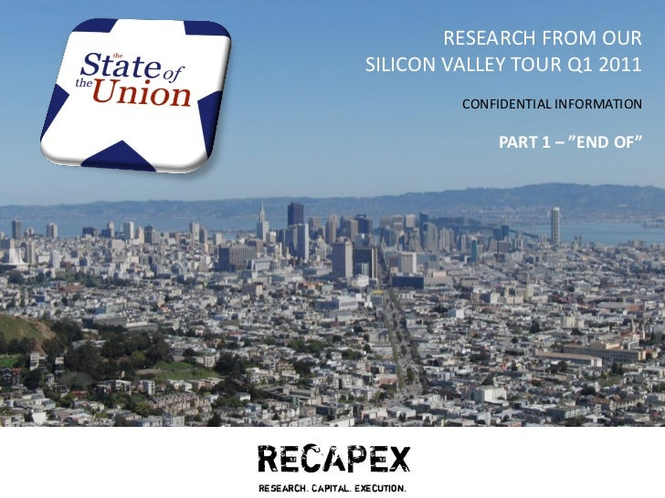 RESEARCH FROM OUR                    SILICON VALLEY TOUR Q1 2011                                CONFIDENTIAL INFORMATION  ...