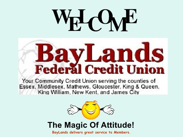 BayLands delivers great service to Members. The Magic Of Attitude!