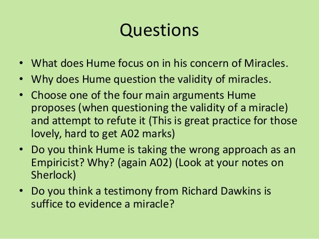 "an examination of hume and his argument of miracle What hume actually said about miracles  supposedly violates ""his is hume's second argument finally, to give the argument one last tarn, he notes that even if ."