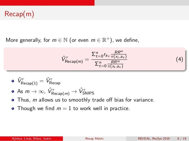 Recap(m) More generally, for m ∈ N (or even m ∈ R+), we define, ˆV τ Recap(m) = Σn t=0raπ RRm π(xt ,aπ) Σn t=0 RRm π(xt ,aπ...