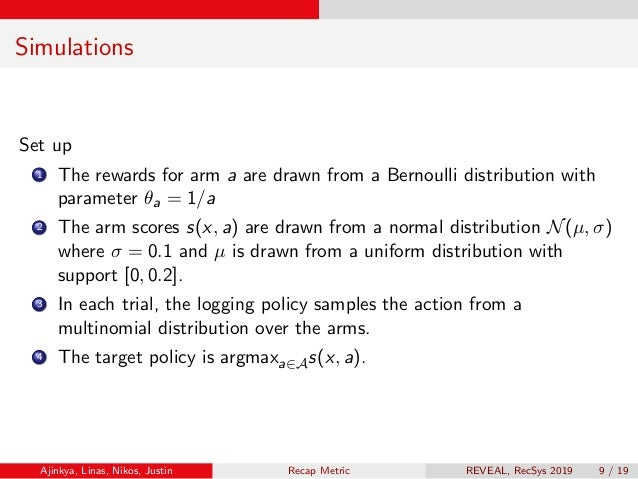 Simulations Set up 1 The rewards for arm a are drawn from a Bernoulli distribution with parameter θa = 1/a 2 The arm score...