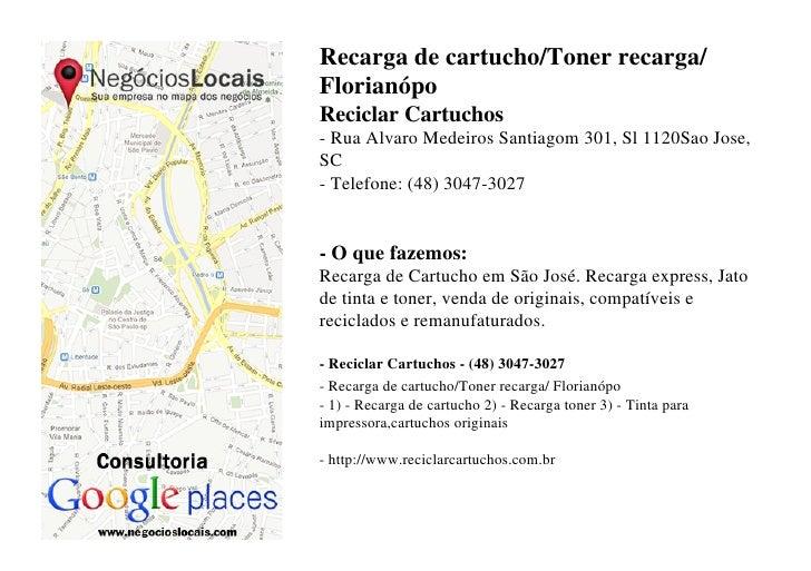 Recarga de cartucho/Toner recarga/FlorianópoReciclar Cartuchos- Rua Alvaro Medeiros Santiagom 301, Sl 1120Sao Jose,SC- Tel...