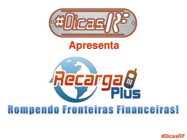Apresenta            #DicasRF