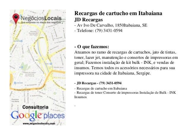 Recargas de cartucho em Itabaiana JD Recargas - Av Ivo De Carvalho, 1850Itabaiana, SE - Telefone: (79) 3431-0594  - O que ...