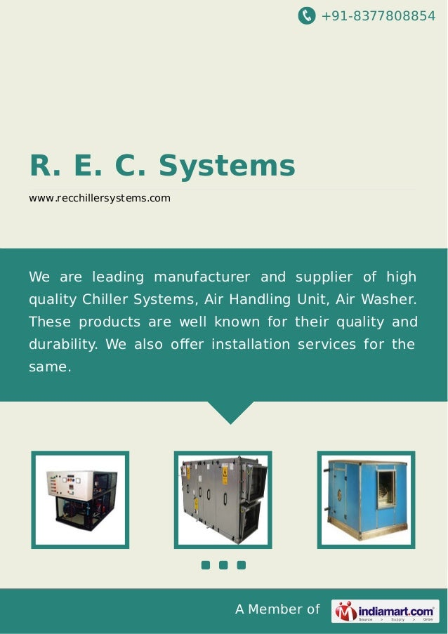 +91-8377808854  R. E. C. Systems www.recchillersystems.com  We are leading manufacturer and supplier of high quality Chill...