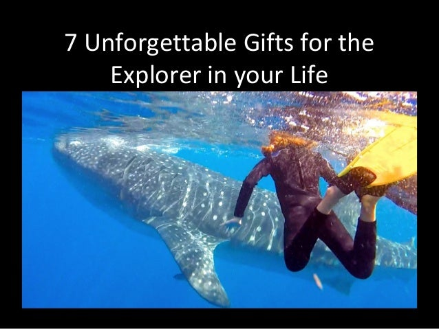7 Unforgettable Gifts for the Explorer in your Life
