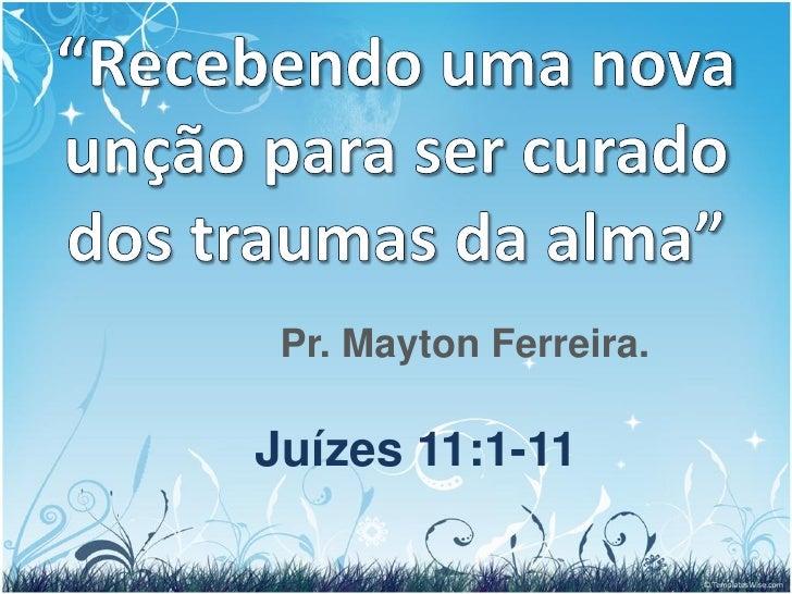 Pr. Mayton Ferreira.Juízes 11:1-11