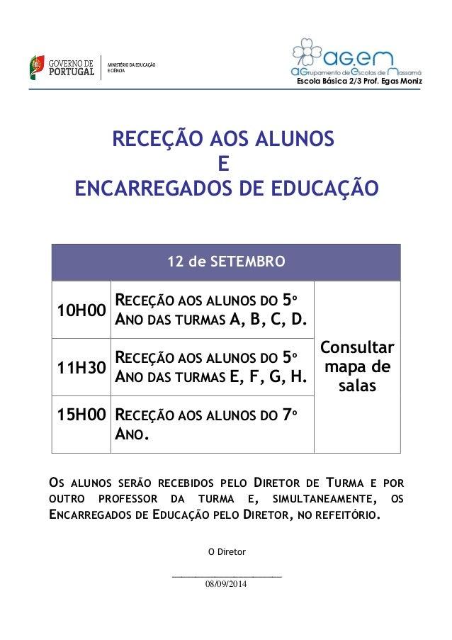 Escola Básica 2/3 Prof. Egas Moniz  RECEÇÃO AOS ALUNOS  E  ENCARREGADOS DE EDUCAÇÃO  12 de SETEMBRO  10H00  RECEÇÃO AOS AL...