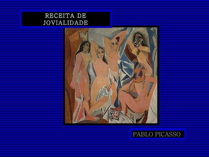 RECEITA DE JOVIALIDADE   RECEITA DE JOVIALIDADE PABLO PICASSO