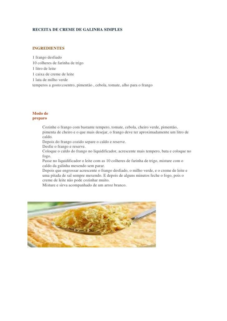 RECEITA DE CREME DE GALINHA SIMPLESINGREDIENTES1 frango desfiado10 colheres de farinha de trigo1 litro de leite1 caixa de ...