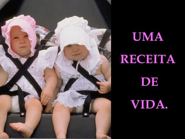 UMA RECEITA DE VIDA.
