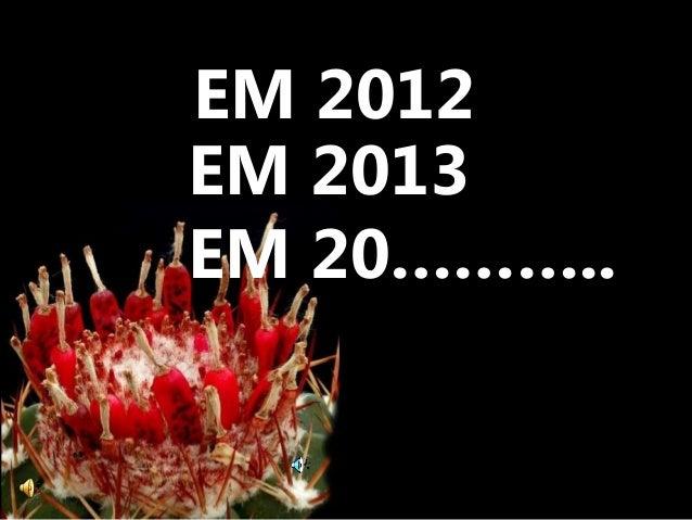 EM 2012EM 2013EM 20………..
