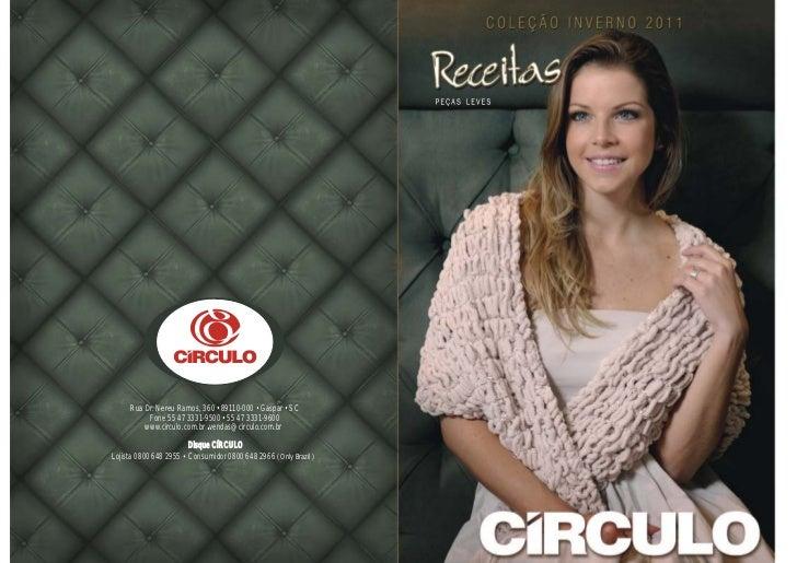 Rua Dr. Nereu Ramos, 360 • 89110-000 • Gaspar • SC          Fone 55 47 3331-9500 • 55 47 3331-9600         www.circulo.com...