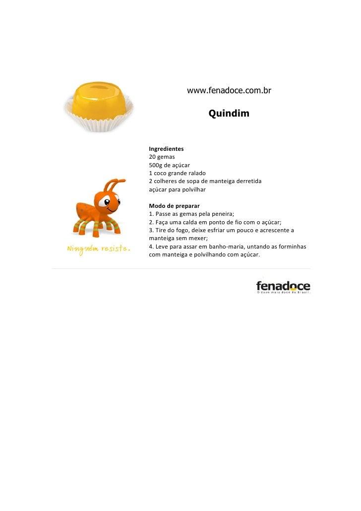 www.fenadoce.com.br                     QuindimIngredientes20 gemas500g de açúcar1 coco grande ralado2 colheres de sopa de...