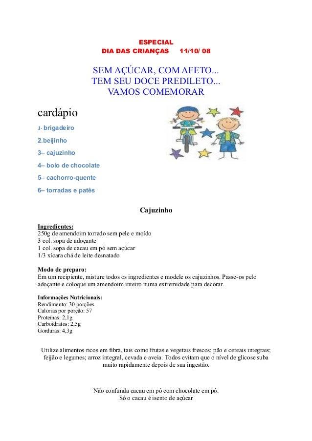 ESPECIAL DIA DAS CRIANÇAS 11/10/ 08 SEM AÇÚCAR, COM AFETO... TEM SEU DOCE PREDILETO... VAMOS COMEMORAR cardápio 1- brigade...